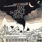Take the Space Trane by Mark de Clive-Lowe
