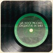 Las Doce Mejores Orquestas de Baile de Various Artists
