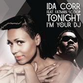 Tonight I'm Your DJ by Ida Corr