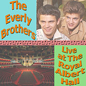 The Everly Brothers Live at The Royal Albert Hall by The Everly Brothers