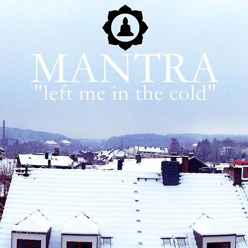 Left Me in the Cold by Metaphysics