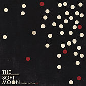 Total Decay by The Soft Moon