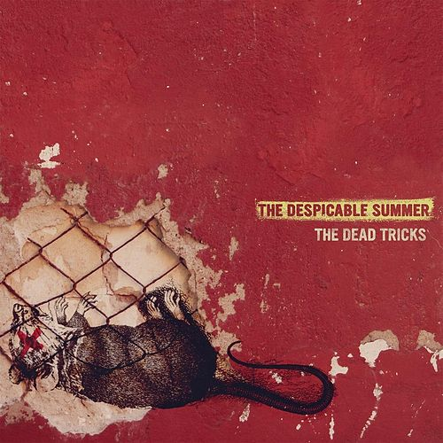 The Despicable Summer by The Dead Tricks