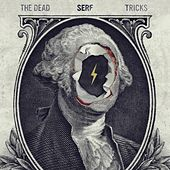 Serf by The Dead Tricks