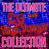 The Ultimate Ike & Tina Turner Collection von Ike and Tina Turner