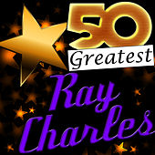 50 Greatest: Ray Charles (Remastered) von Ray Charles