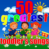50 Greatest Toddler's Songs by Songs For Toddlers