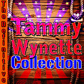 The Definitive Tammy Wynette Collection by Tammy Wynette