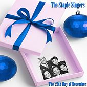 The 25th Day of December (Original Album - Digitally Remastered) by The Staple Singers