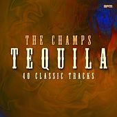 Tequila - 40 Classic Tracks by The Champs