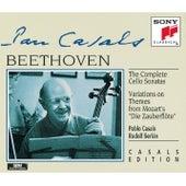Beethoven: Complete Cello Sonatas & Variations on Die Zauberflöte Themes von Pablo Casals