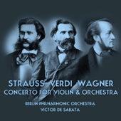 Strauss Verdi Wagner von Berlin Philharmonic Orchestra