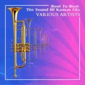 Boot To Boot - The Sound Of Kansas City de Various Artists