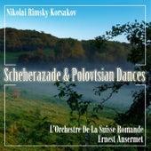 Scheherazade & Polovtsian Dances de L'Orchestre de la Suisse Romande
