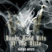 Dance Band Hits Of The Blitz von Various Artists