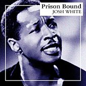 Prison Bound by Josh White