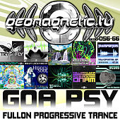 Geomagnetic Records Goa Psy Fullon Progressive Trance EP's 56 - 66 by Various Artists