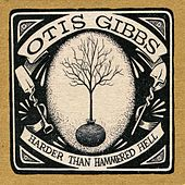 Harder Than Hammered Hell by Otis Gibbs