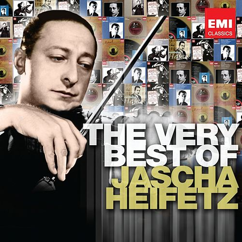 The Very Best of Jascha Heifetz by Various Artists