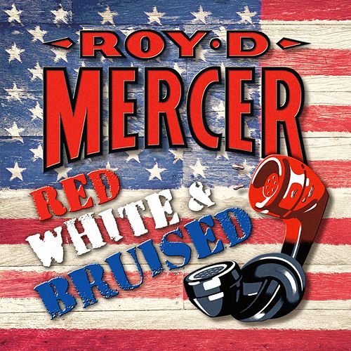 Red, White and Bruised by Roy D. Mercer