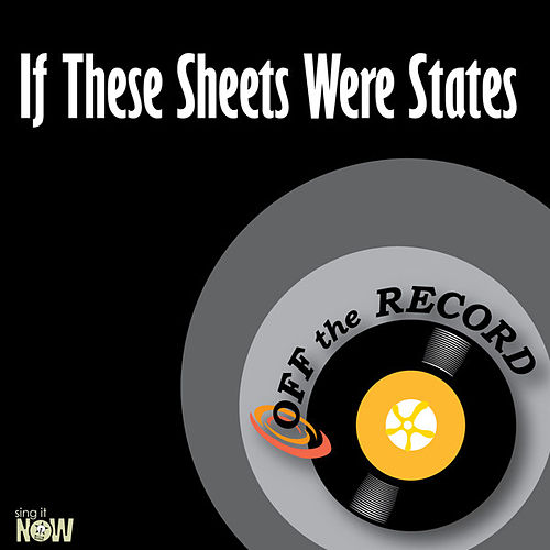 If These Sheets Were States - Single by Off the Record