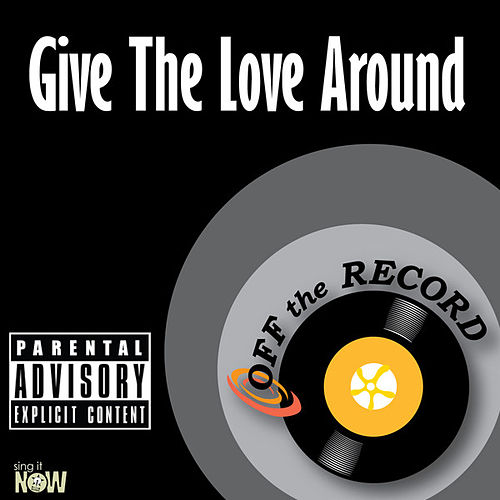 Give The Love Around - Single by Off the Record
