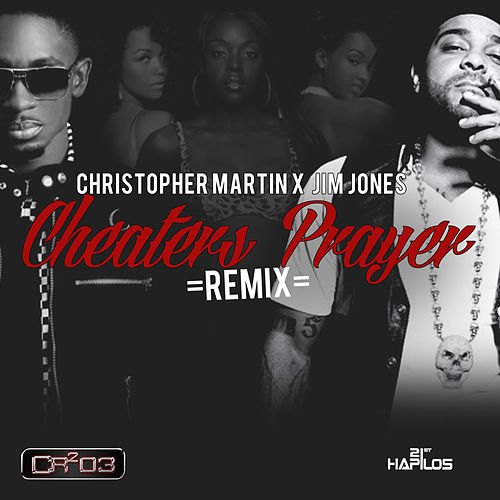 Cheaters Prayer Remix - Single by Christopher Martin