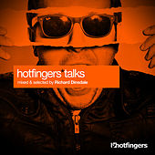 Hotfingers Talks (Selected & Mixed By Richard Dinsdale) by Various Artists