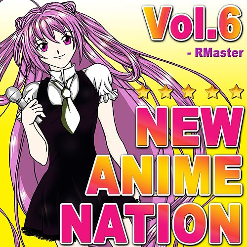 New Anime Nation, Vol.6 by R Master