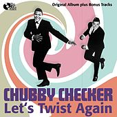 Let's Twist Again (Original Album Plus Bonus Tracks) von Chubby Checker