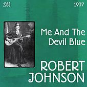 Me and the Devil Blues (Original Recordings, 1937) by Robert Johnson