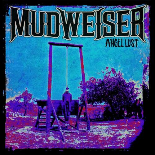 Angel Lust by Mudweiser