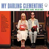 How Do You Plead? by My Darling Clementine