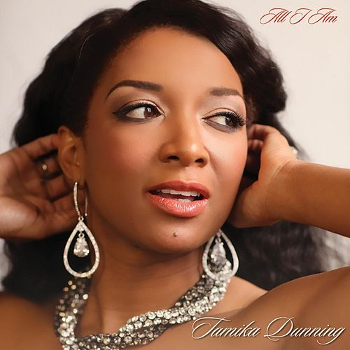 All I Am by Tamika Dunning