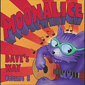 Dave's Way, Vol. 8 by Moonalice