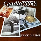 Trick On Time (feat. Chris Emerson & Ty Bennett) by Candlewyck
