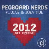 2012 (Det Derfor) (feat. Dice & Joey Moe) by Pegboard Nerds
