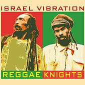 Reggae Knights by Israel Vibration
