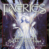 Faeries: A Musical Companion To The Art Of Brian Froud by Various Artists