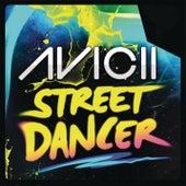 Street Dancer by Avicii