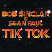 Tik Tok by Bob Sinclar