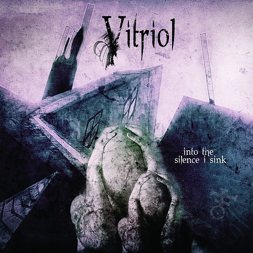 Into the Silence I Sink by Vitriol