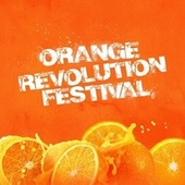 Orange Revolution Festival by Various Artists