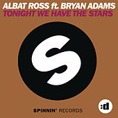 Tonight We Have The Stars (feat. Bryan Adams) by Albat Ross