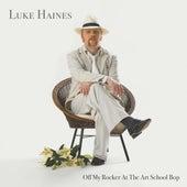 Off My Rocker At The Art School Bop by Luke Haines