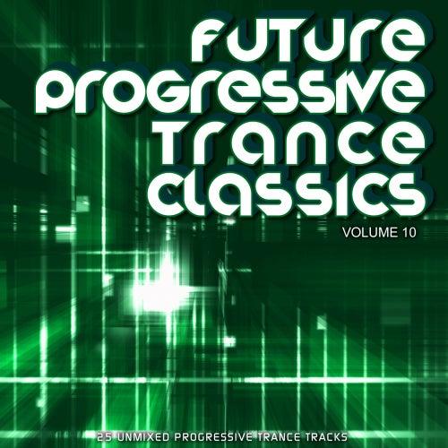 Future Progressive Trance Classics Vol 10 - EP by Various Artists
