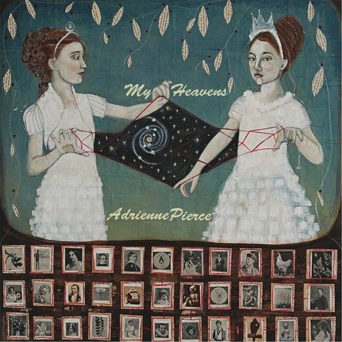 My Heavens by Adrienne Pierce