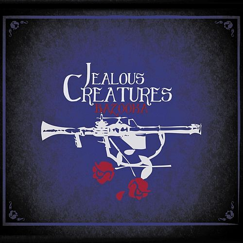 Bazooka by Jealous Creatures