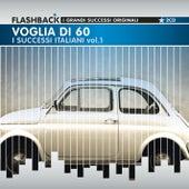 Voglia di Sessanta - I Successi Italiani Vol. 1 di Various Artists