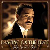 Dancing On The Edge van The Louis Lester Band
